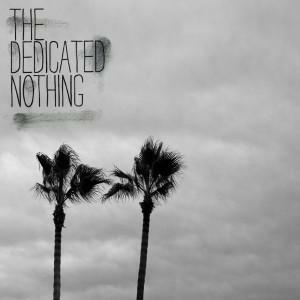 The dedicated Nothing